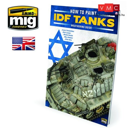 A.MIG-6128 THE WEATHERING MAGAZINE SPECIAL - HOW TO PAINT IDF TANKS - WEATHERING GUIDE (Angol n